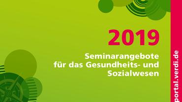 Seminarangebote 2019 für das Gesundheits- und Sozialwesen